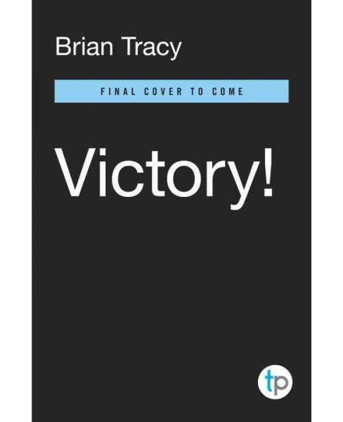 Victory! : Applying the Proven Principles of Military Strategy to Achieve Greater Success in Your - image 1 of 1