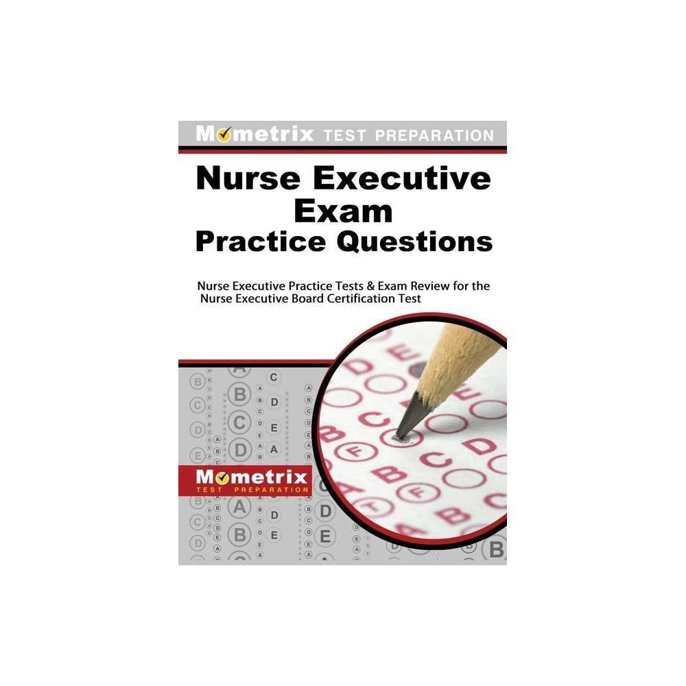 Nurse Executive Exam Practice Questions By Mometrix Test Preparation Hardcover