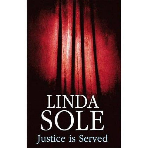 Justice Is Served - (Severn House Large Print) by  Linda Sole (Hardcover) - image 1 of 1