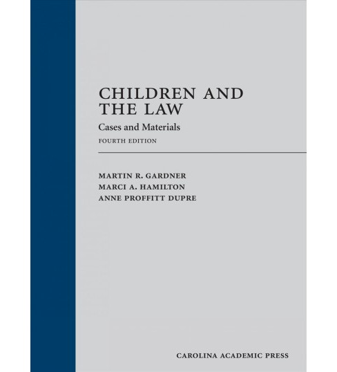 Children and the Law : Cases and Materials (Hardcover) (Martin R. Gardner & Marci A. Hamilton & Anne - image 1 of 1