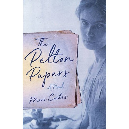 The Pelton Papers - by  Mari Coates (Paperback) - image 1 of 1