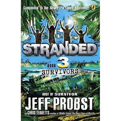 Survivors Stranded #3 - by  Jeff Probst & Christopher Tebbetts (Paperback) - image 1 of 1