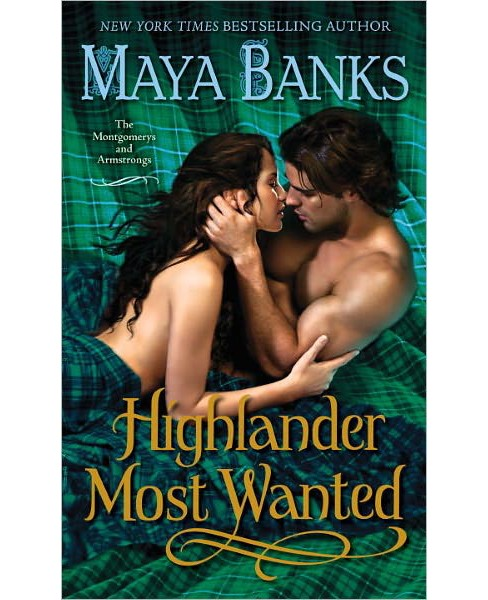 Highlander Most Wanted (Paperback) by Maya Banks - image 1 of 1