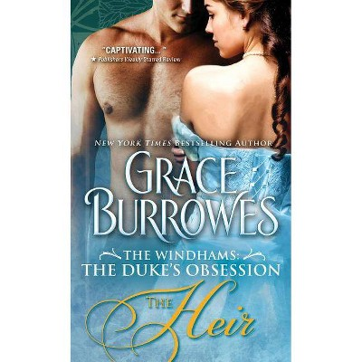 The Heir - (Windhams: The Duke's Obsession) by  Grace Burrowes (Paperback)