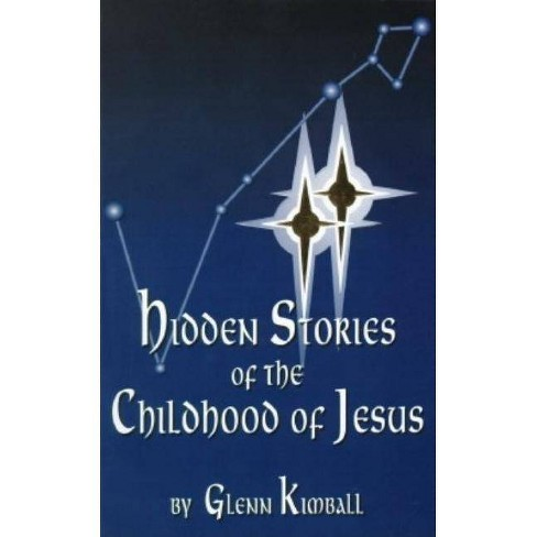 Hidden Stories of the Childhood of Jesus - (Hidden Treasure) by  Glenn Kimball (Paperback) - image 1 of 1