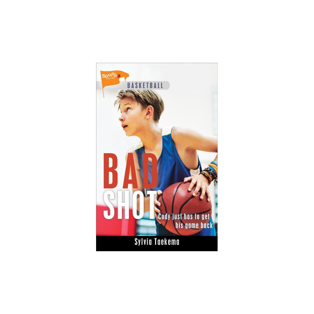 Bad Shot - (Sports Stories) by Sylvia Taekema (Paperback)