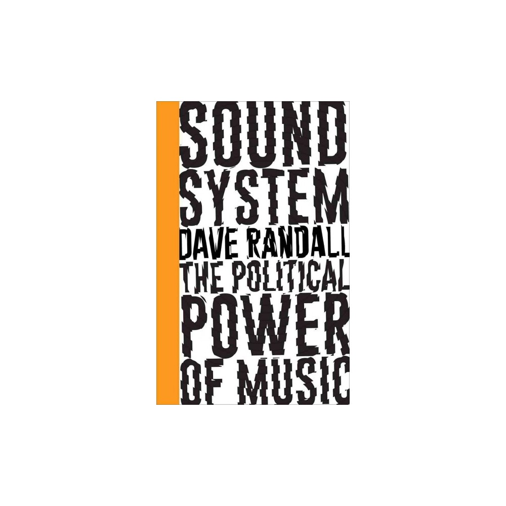 Sound System : The Political Power of Music (Paperback) (Dave Randall)