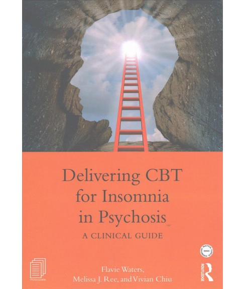 Delivering CBT for Insomnia in Psychosis : A Clinical Guide (Paperback) (Flavie Waters & Melissa J. Ree - image 1 of 1