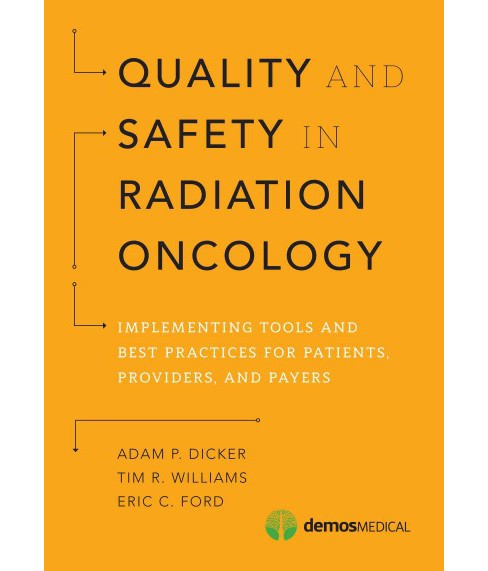 Quality and Safety in Radiation Oncology : Implementing Tools and Best Practices for Patients, - image 1 of 1