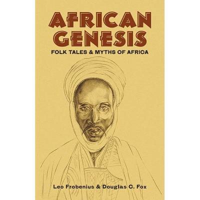 African Genesis - by Leo Frobenius & Douglas C Fox (Paperback)