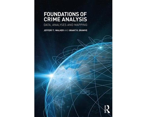 Foundations of Crime Analysis : Data, Analyses, and Mapping -  (Paperback) - image 1 of 1