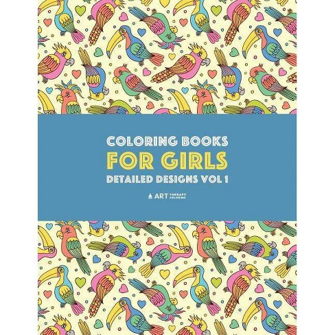 Coloring Books for Girls - by Art Therapy Coloring (Paperback)