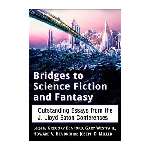 bridges to science fiction and fantasy  outstanding essays from the  about this item