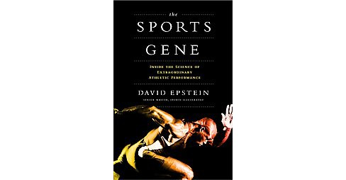 Sports Gene : Inside the Science of Extraordinary Athletic Performance (Hardcover) (David Epstein) - image 1 of 1
