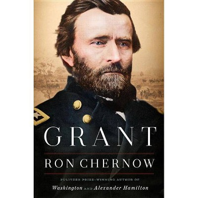 Grant -  by Ron Chernow