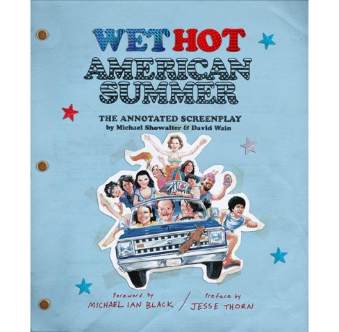 Wet Hot American Summer : The Annotated Screenplay -  by David Wain & Michael  Showalter (Hardcover) - image 1 of 1
