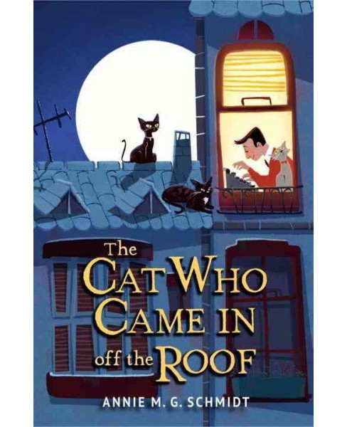 Cat Who Came in Off the Roof (Reprint) (Paperback) (Annie M. G. Schmidt) - image 1 of 1
