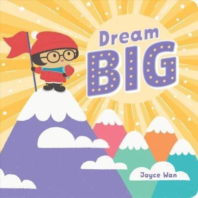 Dream Big - by  Joyce Wan (Board Book)