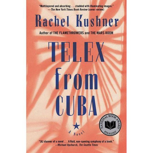 Telex from Cuba - by  Rachel Kushner (Paperback) - image 1 of 1