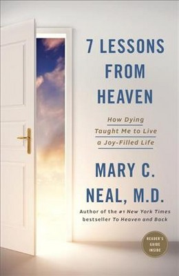 7 Lessons from Heaven : How Dying Taught Me to Live a Joy-Filled Life (Paperback)(Mary C Neal, M.D.)
