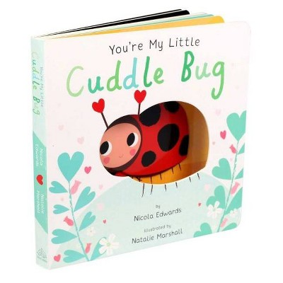 You're My Little Cuddle Bug (Board Book)(Nicola Edwards)