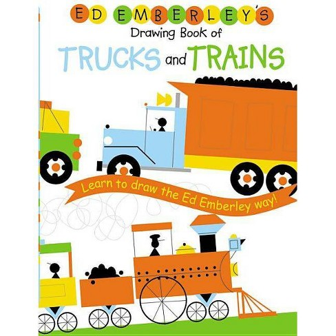 Ed Emberley's Drawing Book of Trucks and Trains - (Paperback) - image 1 of 1