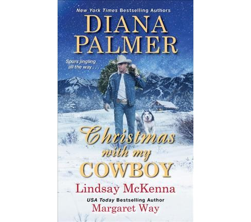 Christmas With My Cowboy (Paperback) (Diana Palmer & Lindsay McKenna & Margaret Way) - image 1 of 1