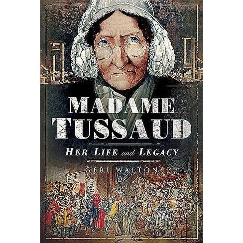 Madame Tussaud - by  Geri Walton (Hardcover) - image 1 of 1