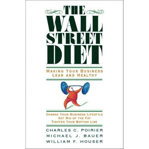 The Wall Street Diet - by  Charles C Poirier & Michael J Bauer & William F Houser (Hardcover) - image 1 of 1