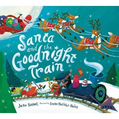 Santa and the Goodnight Train - by June Sobel (Board Book)