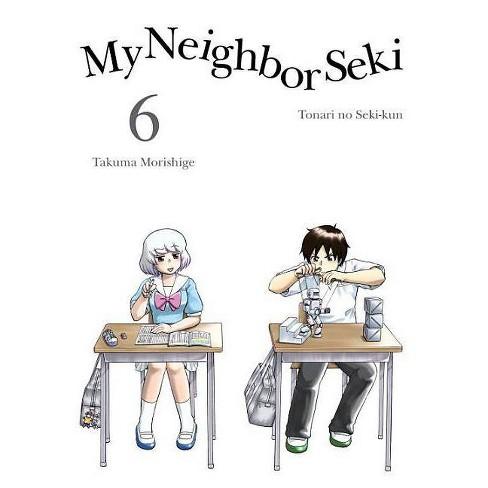 My Neighbor Seki, 6 - by  Takuma Morishige (Paperback) - image 1 of 1