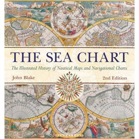 The Sea Chart -  2by  John Blake (Hardcover) - image 1 of 1