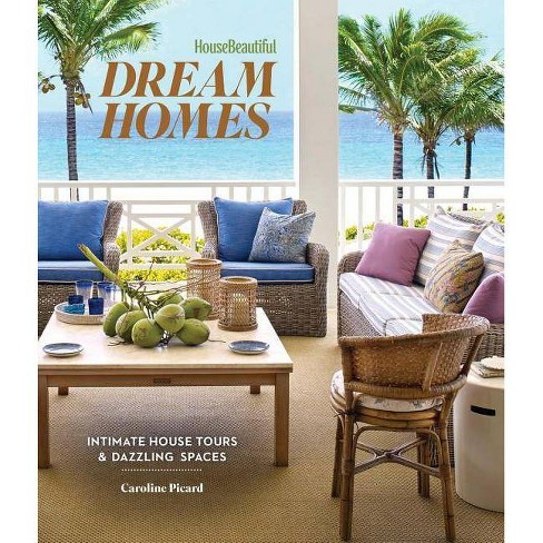 House Beautiful Dream Homes - by  Caroline Picard (Hardcover) - image 1 of 1