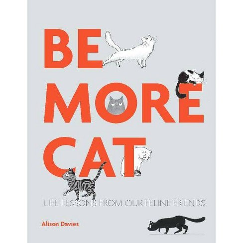 Be More Cat - by  Alison Davies (Hardcover) - image 1 of 1