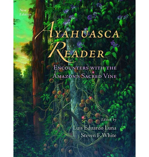 Ayahuasca Reader : Encounters With the Amazon's Sacred Vine (Hardcover) - image 1 of 1
