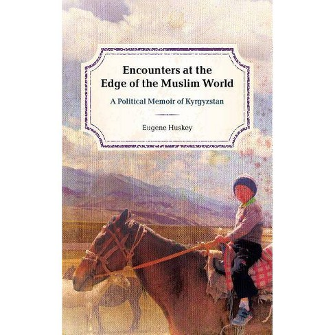 Encounters at the Edge of the Muslim World - by  Eugene Huskey (Hardcover) - image 1 of 1