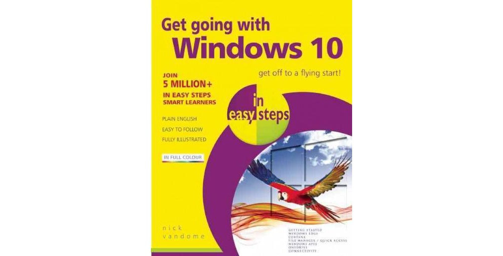 Get Going With Windows 10 in Easy Steps (Paperback) (Nick...