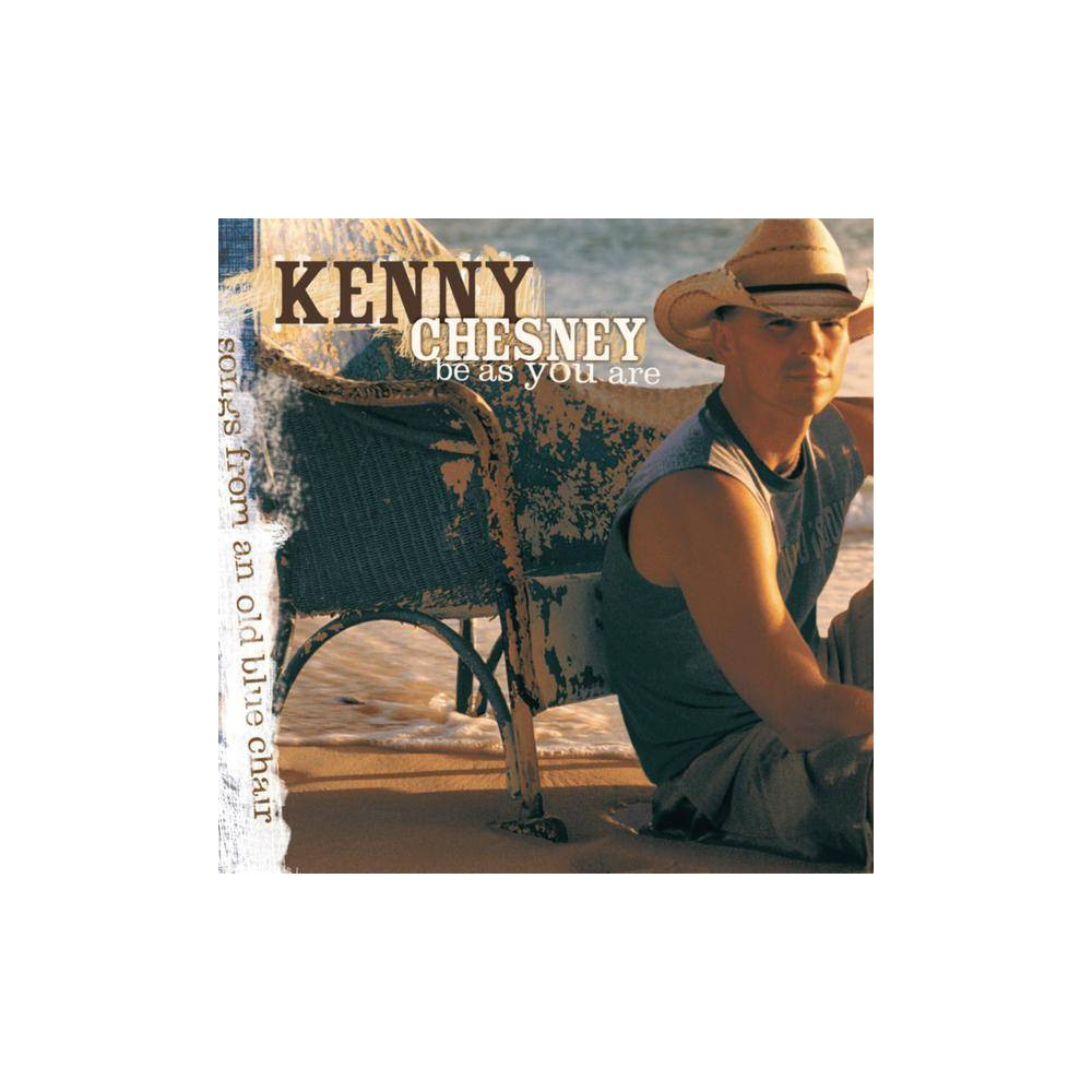 Kenny Chesney - Be as You Are (Songs from an Old Blue Chair) (CD) Compare
