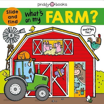 What's on My Farm? : A Slide-and-find Book With Flaps - by Roger Priddy (Hardcover)