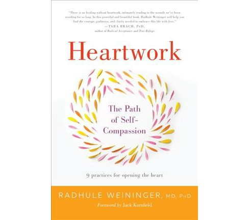 Heartwork : The Path of Self-Compassion (Paperback) (Radhule Weininger) - image 1 of 1