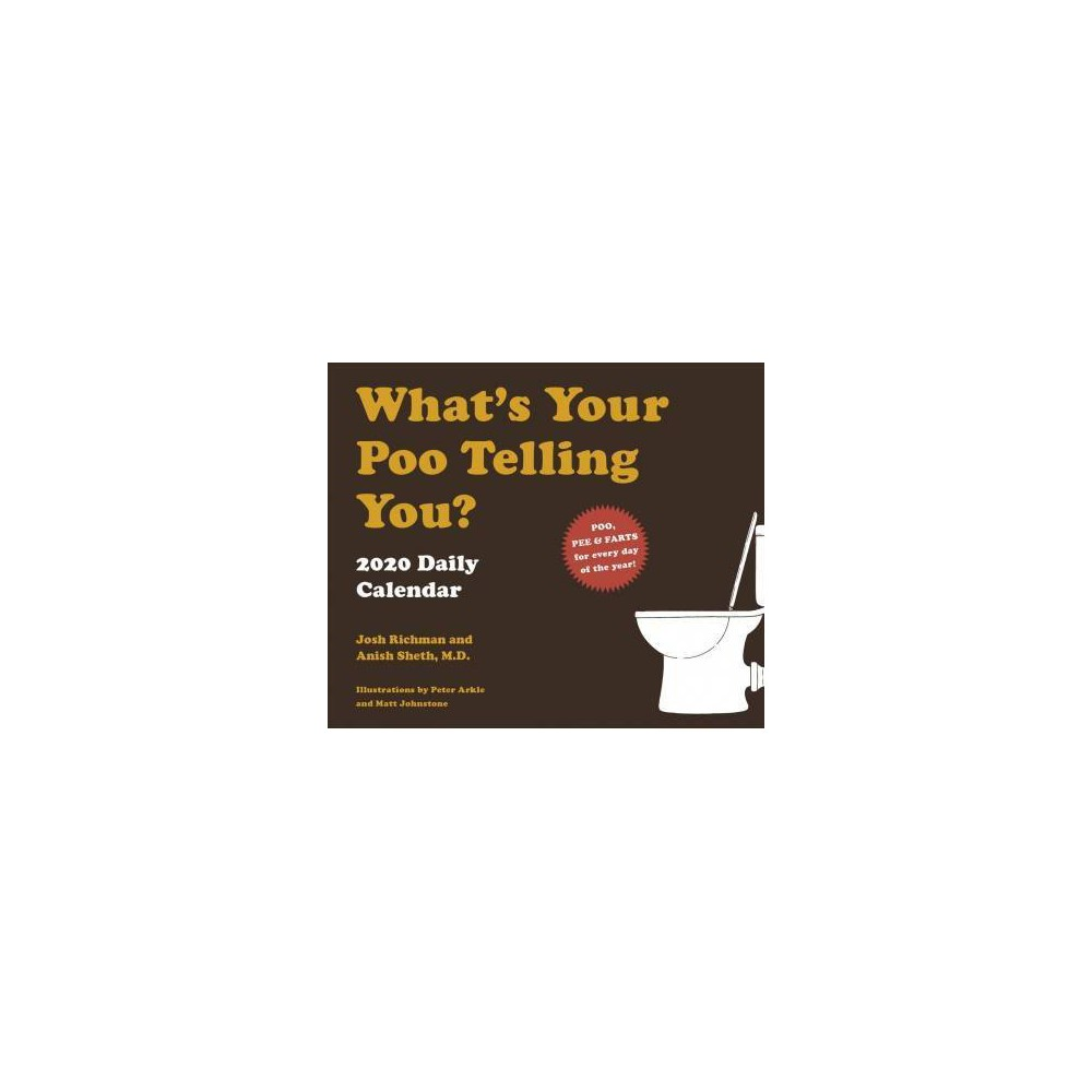 What's Your Poo Telling You 2020 Calendar - by Anish Sheth & Josh Richman (Paperback)