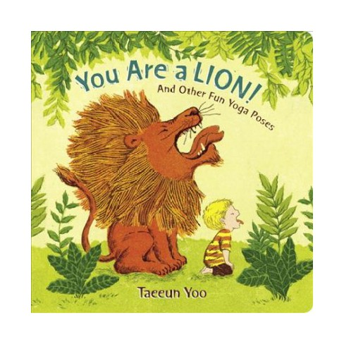 You Are a Lion! - by  Taeeun Yoo (Board_book) - image 1 of 1