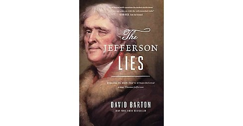 Jefferson Lies : Exposing the Myths You've Always Believed About Thomas Jefferson (Reprint) (Paperback) - image 1 of 1