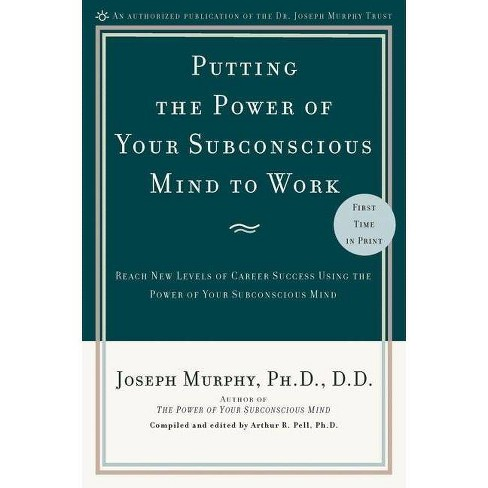 Putting the Power of Your Subconscious Mind to Work - by  Joseph Murphy (Paperback) - image 1 of 1