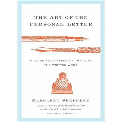 The Art of the Personal Letter - by  Margaret Shepherd & Sharon Hogan (Hardcover) - image 1 of 1