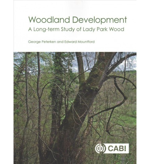 Woodland Development : A Long Term Study of Lady Park Wood (Paperback) (George Peterken & Edward - image 1 of 1