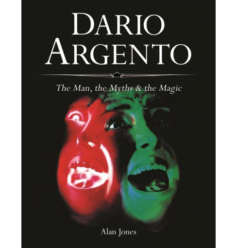 Dario Argento : The Man, the Myths & the Magic (Paperback) (Alan Jones) - image 1 of 1