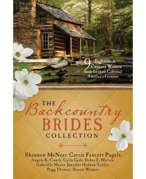 Backcountry Brides Collection : 8 Eighteenth-Century Women Seek Love on Colonial America's - image 1 of 1