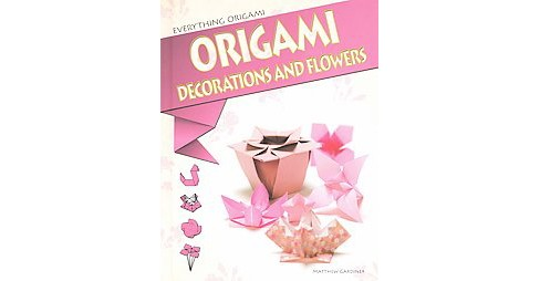 Origami Decorations and Flowers (Library) (Matthew Gardiner) - image 1 of 1