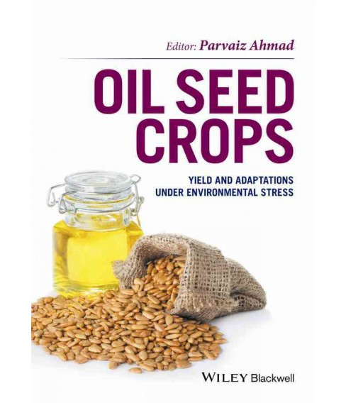 Oil Seed Crops : Yield and Adaptations Under Environmental Stress (Hardcover) (Parvaiz Ahmad) - image 1 of 1